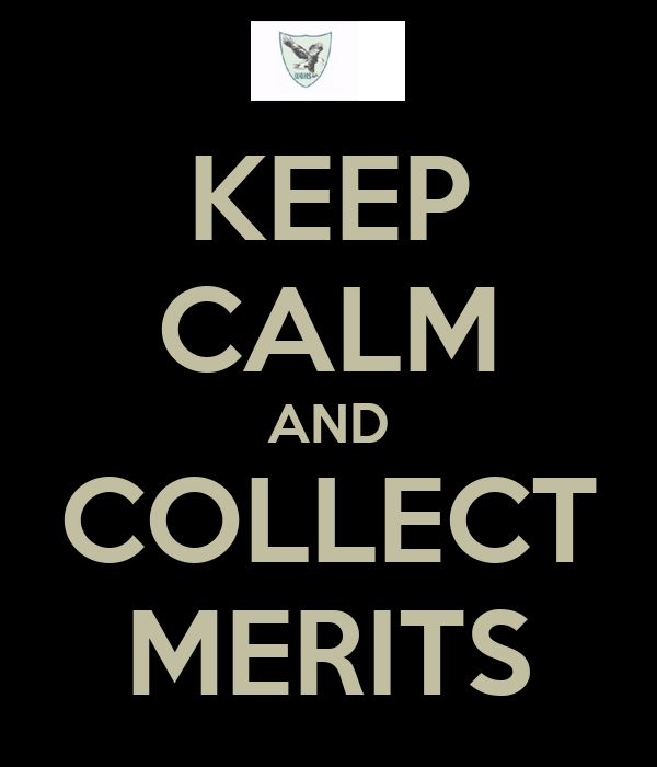 KEEP CALM AND COLLECT MERITS