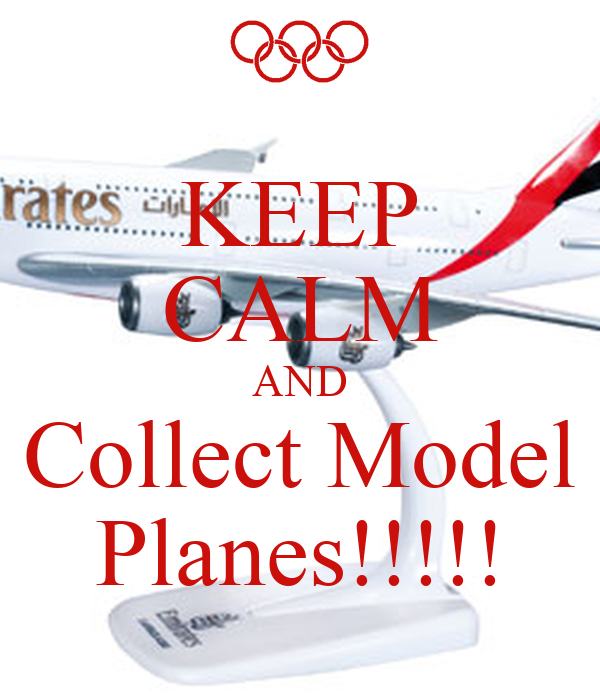 KEEP CALM AND Collect Model Planes!!!!!