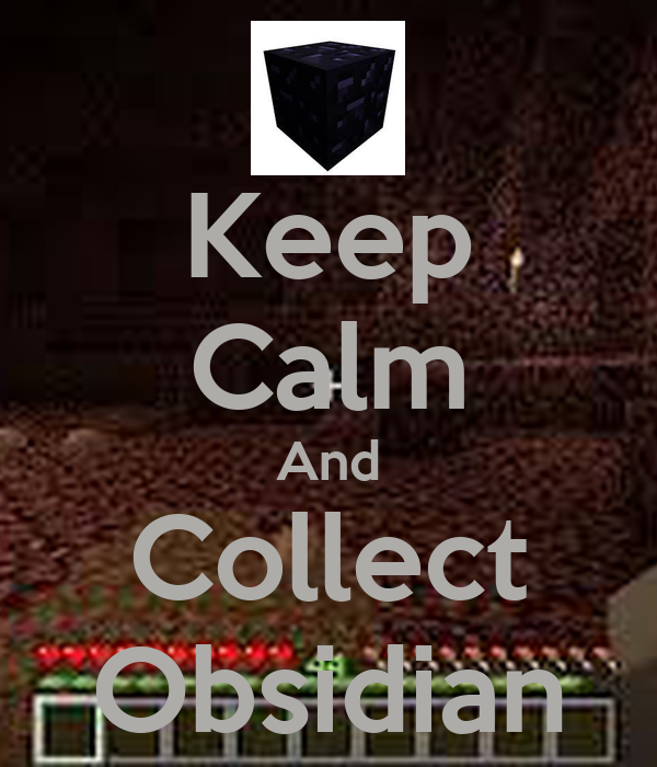Keep Calm And Collect Obsidian