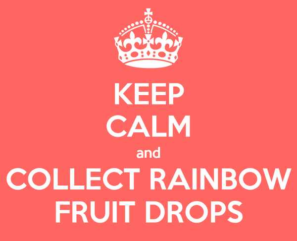 KEEP CALM and COLLECT RAINBOW FRUIT DROPS