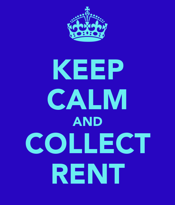 KEEP CALM AND COLLECT RENT