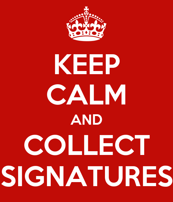 KEEP CALM AND COLLECT SIGNATURES
