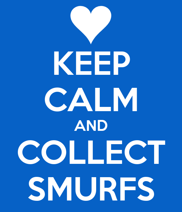 KEEP CALM AND COLLECT SMURFS
