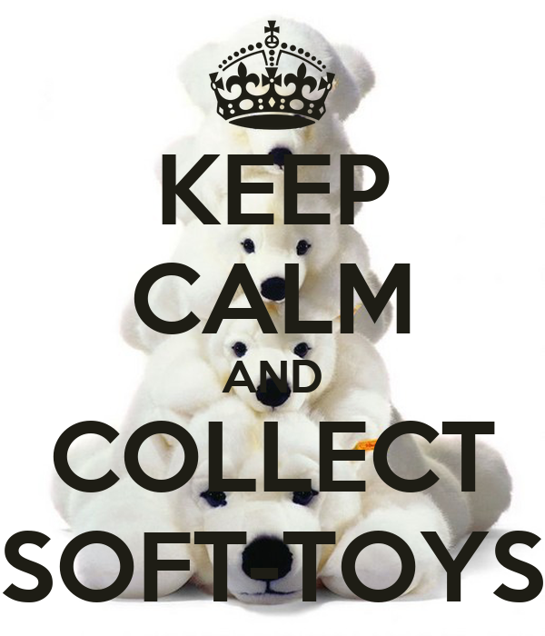 KEEP CALM AND COLLECT SOFT-TOYS