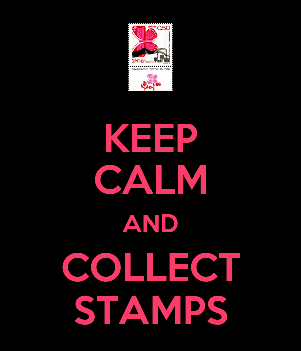 KEEP CALM AND COLLECT STAMPS