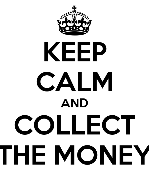 keep calm and collect the money poster scarlato keep calm o matic