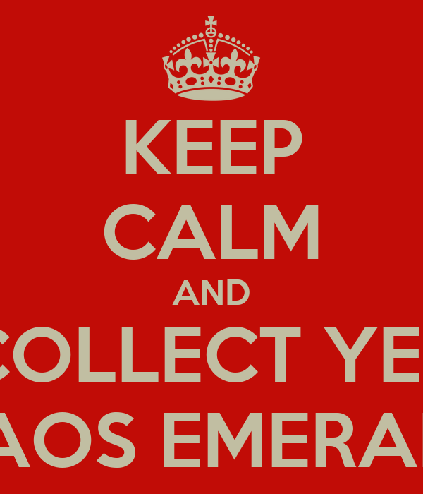 KEEP CALM AND COLLECT YER CHAOS EMERALDS