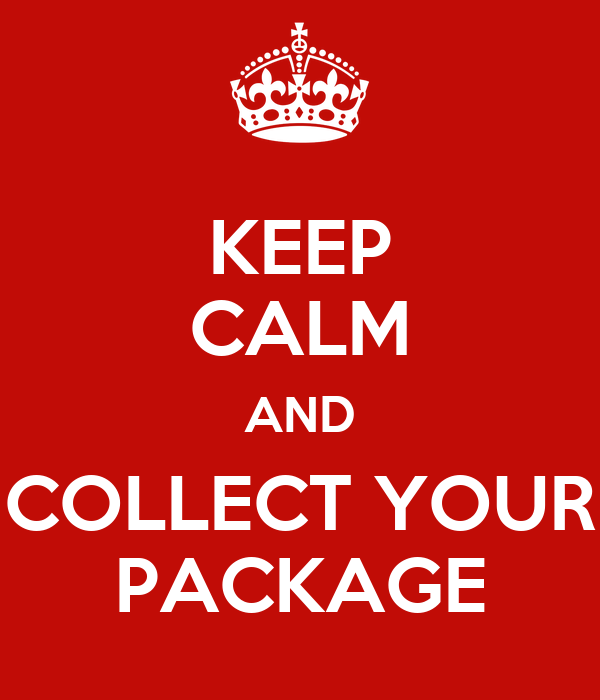 KEEP CALM AND COLLECT YOUR PACKAGE