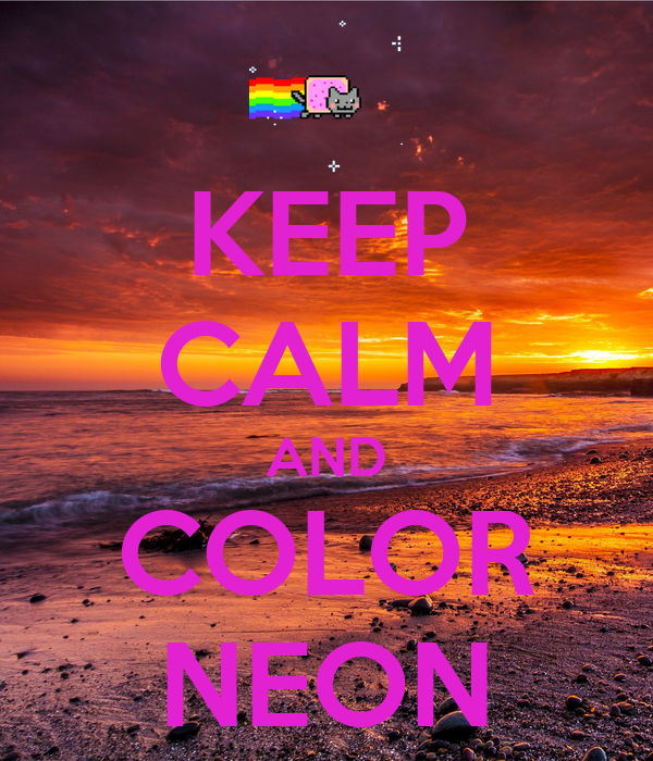 KEEP CALM AND COLOR NEON