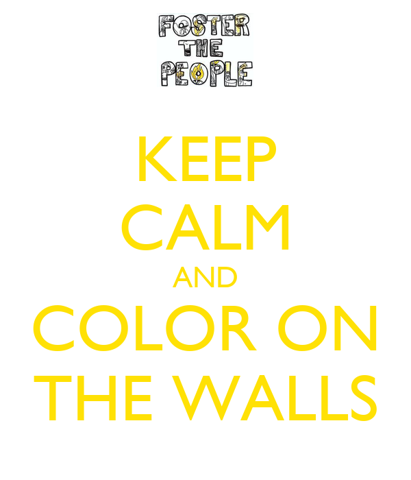 KEEP CALM AND COLOR ON THE WALLS