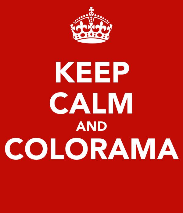 KEEP CALM AND COLORAMA