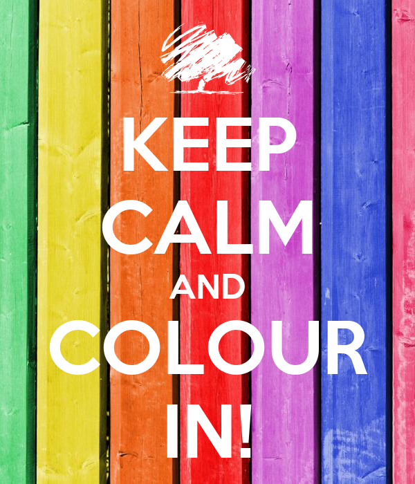 KEEP CALM AND COLOUR IN!