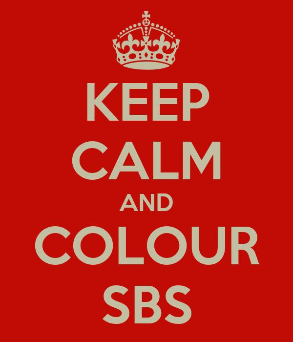 KEEP CALM AND COLOUR SBS