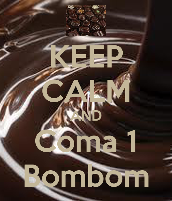 KEEP CALM AND Coma 1 Bombom