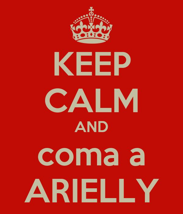 KEEP CALM AND coma a ARIELLY