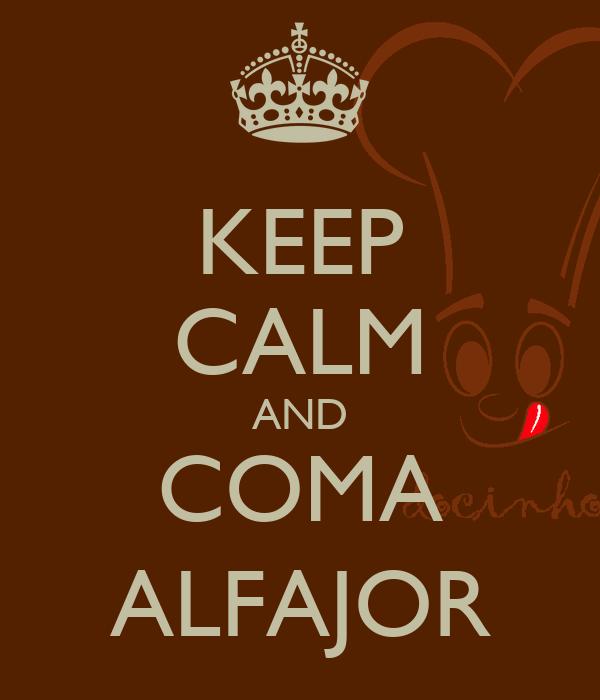 KEEP CALM AND COMA ALFAJOR