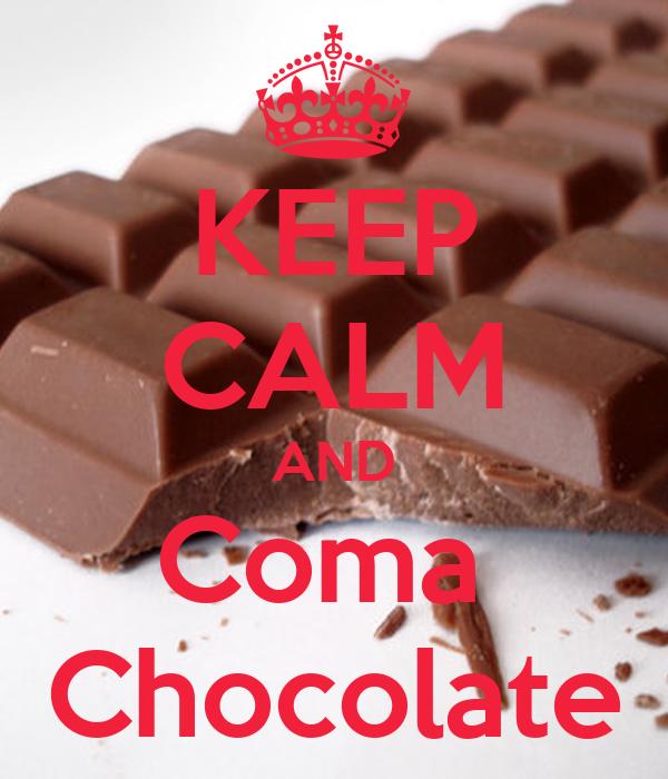 KEEP CALM AND Coma  Chocolate