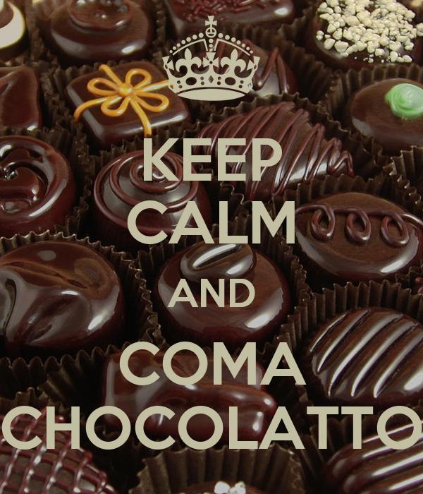 KEEP CALM AND COMA CHOCOLATTO