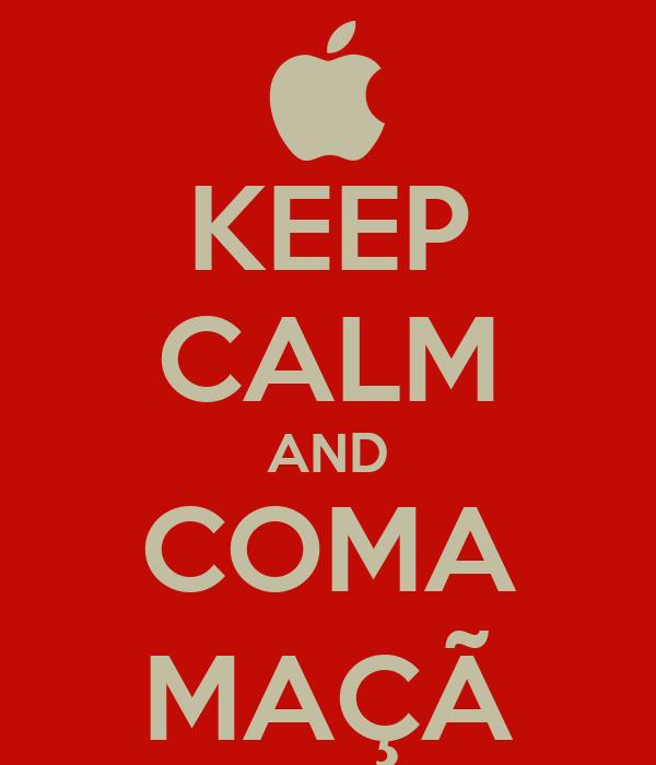 KEEP CALM AND COMA MAÇÃ