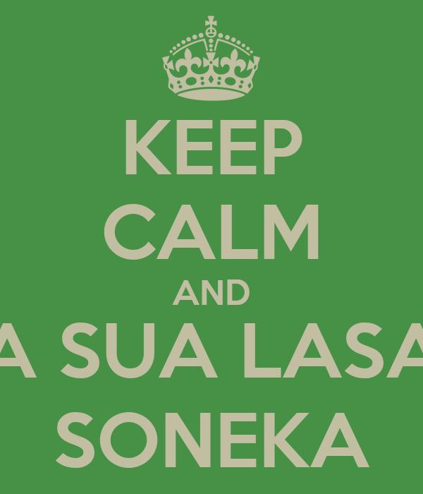 KEEP CALM AND COMA SUA LASANHA, SONEKA