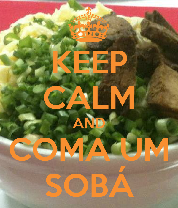 KEEP CALM AND COMA UM SOBÁ