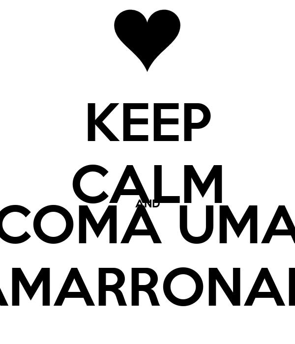 KEEP CALM AND COMA UMA CAMARRONADA
