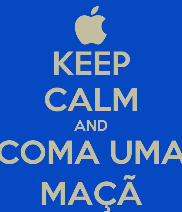 KEEP CALM AND COMA UMA MAÇÃ