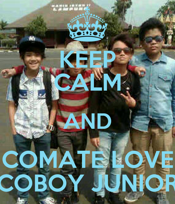 KEEP CALM AND COMATE LOVE COBOY JUNIOR
