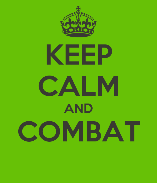 KEEP CALM AND COMBAT