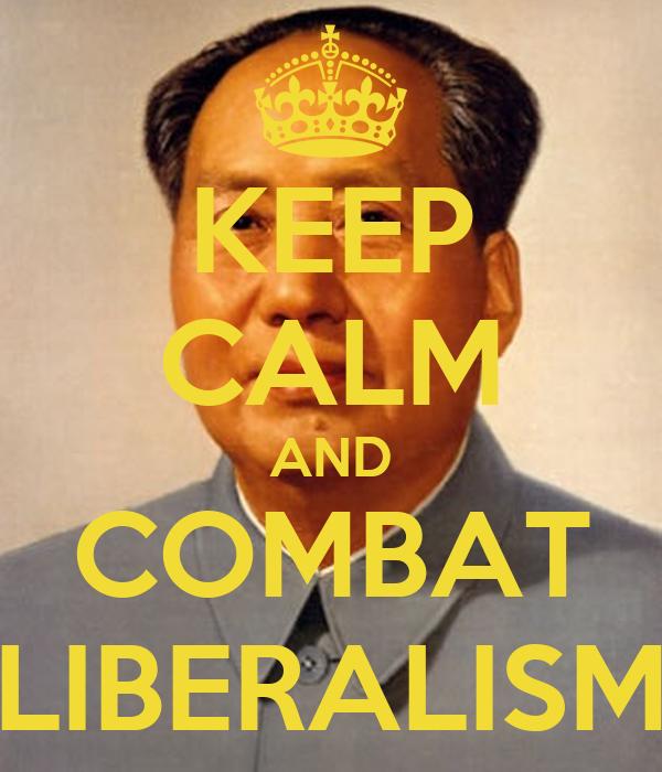 KEEP CALM AND COMBAT LIBERALISM