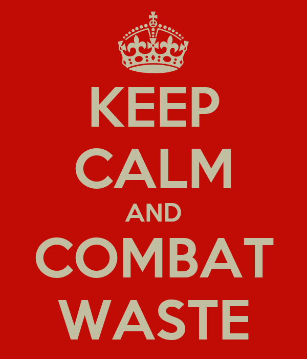KEEP CALM AND COMBAT WASTE