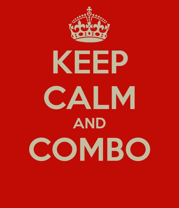 KEEP CALM AND COMBO