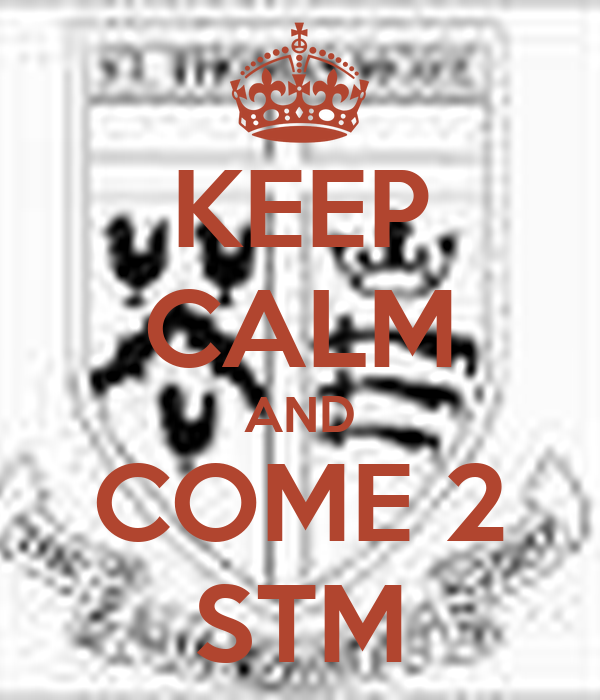 KEEP CALM AND COME 2 STM