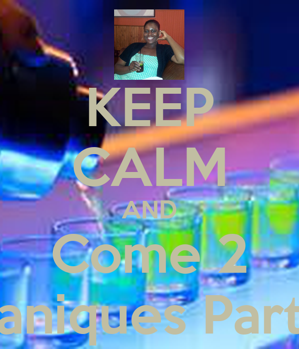 KEEP CALM AND Come 2 yaniques Party
