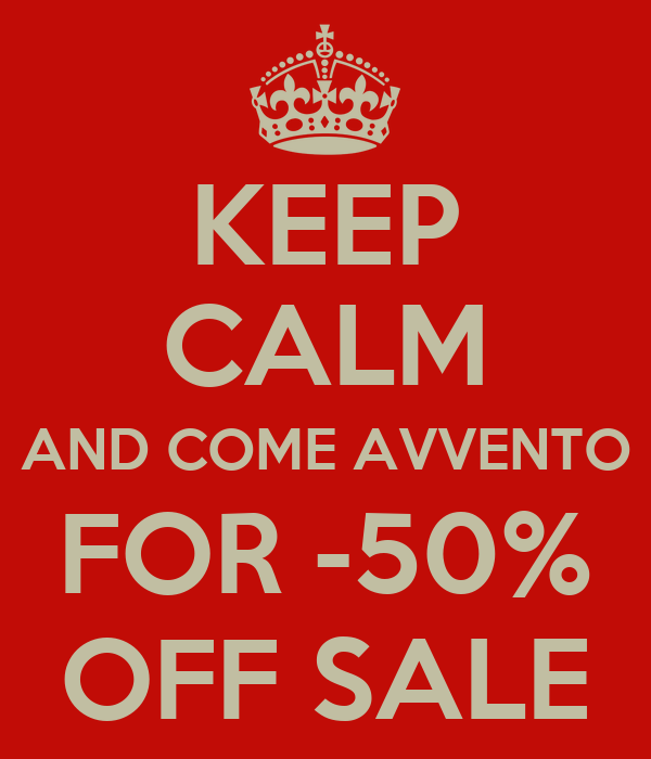 KEEP CALM AND COME AVVENTO FOR -50% OFF SALE