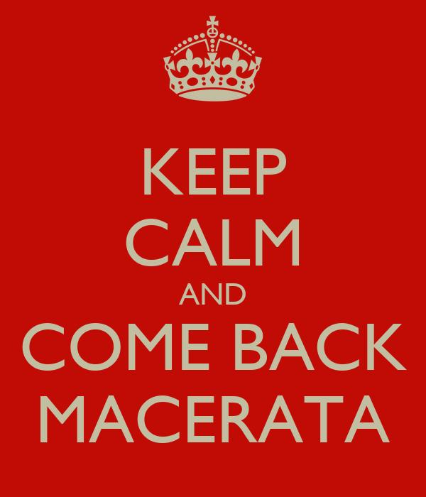 KEEP CALM AND COME BACK MACERATA