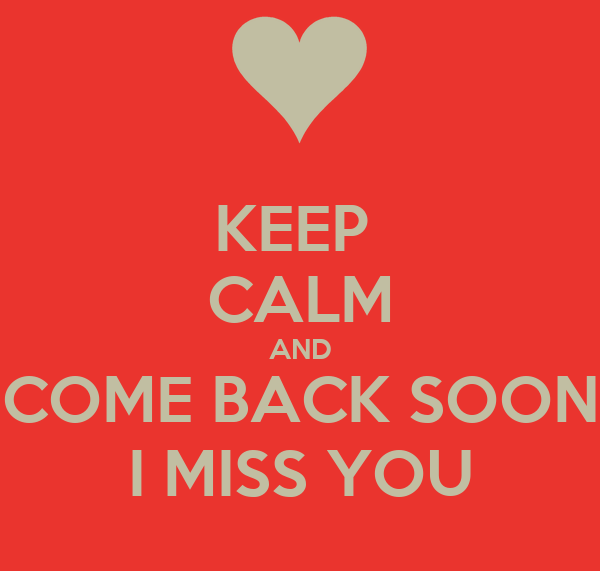 Keep Calm And Come Back Soon I Miss You Poster Tamtham Keep Calm