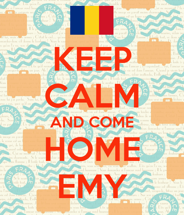 KEEP CALM AND COME HOME EMY