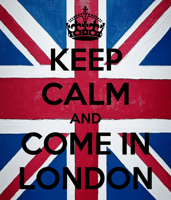 KEEP CALM AND COME IN LONDON