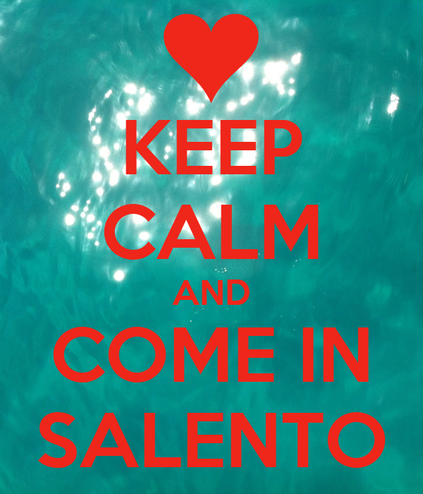 KEEP CALM AND COME IN SALENTO