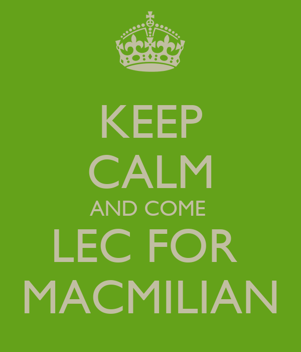 KEEP CALM AND COME  LEC FOR  MACMILIAN