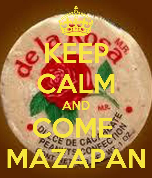 KEEP CALM AND COME  MAZAPAN