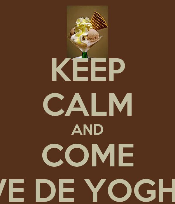 KEEP CALM AND COME NIEVE DE YOGHURT