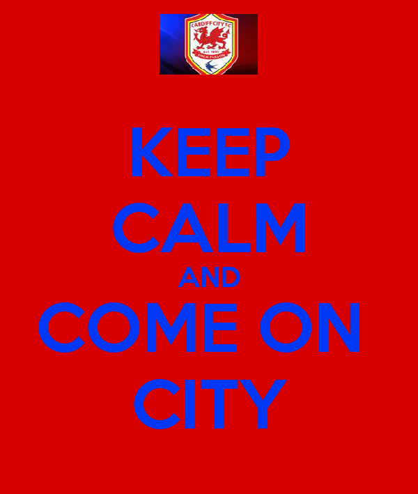 KEEP CALM AND COME ON  CITY