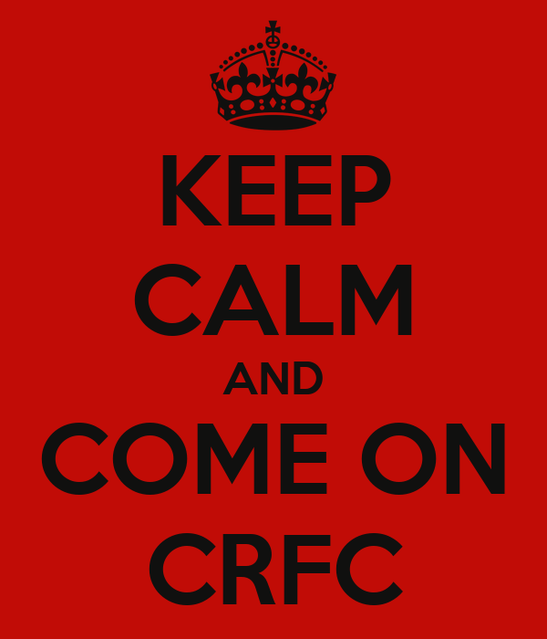 KEEP CALM AND COME ON CRFC