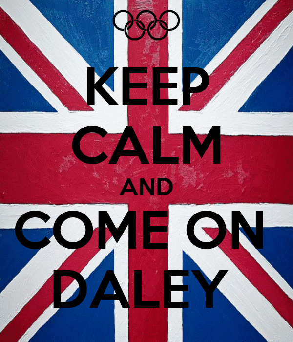 KEEP CALM AND COME ON  DALEY