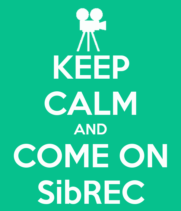 KEEP CALM AND COME ON SibREC