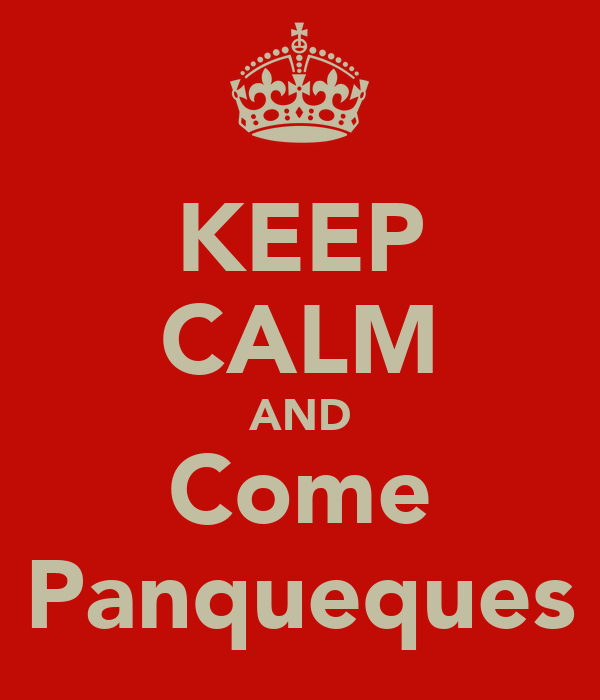 KEEP CALM AND Come Panqueques