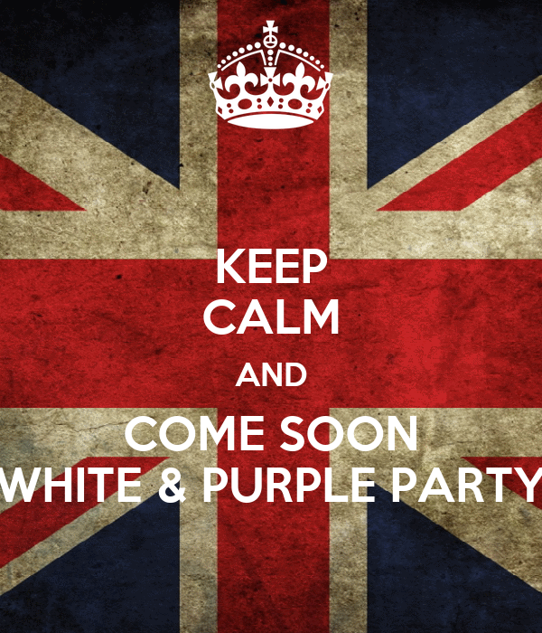 KEEP CALM AND COME SOON WHITE & PURPLE PARTY