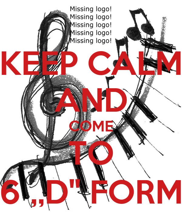 KEEP CALM AND COME TO 6 ,,D'' FORM